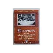 DOCUMENTE PRIVIND MISCAREA NATIONALA A ROMANILOR DIN TRANSILVANIA  , VOL. II : 1892 - 1894 , editie de OFELIA AVARVAREI ...IOAN DRAGAN , 1998
