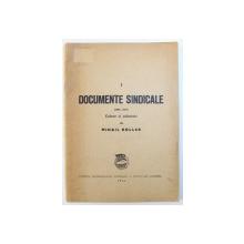 DOCUMENTE SINDICALE ( 1906 - 1914 ) VOL. I , culese si adnotate de MIHAIL ROLLER , 1946