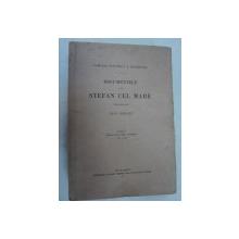 DOCUMENTELE LUI STEFAN CEL MARE- VOL.I  -IOAN BOGDAN -BUC. 1913
