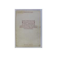 DOCVMENTAR ANALITIC STVDIVL ORDINELOR SI ELEMENTELOR DE ARHITECTVRA CLASICA - ANTICHITATEA GRECO - ROMANA SI RENASTEREA de R. BORDENACHE - H. STERN , 1957