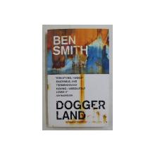 DOGGER LAND by BEN SMITH , 2019
