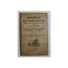DOGMELE RELIGIUNII CRESTINE  - MANUAL ALCATUIT DUPA PROGRAMA IN VIGOARE PENTRU CLASA IV-A SECUNDARA de ECON, STEFAN CALINESCU si ICON. ILIE TODORESCU , 1913