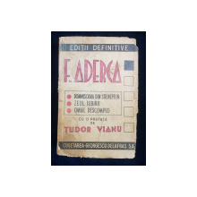 DOMNISOARA DIN STR. NEPTUN, ZEUL IUBIRII, OMUL DESCOMPUS de F. ADERCA - BUCURESTI, 1945 *DEDICATIE