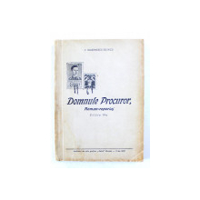 DOMNULE PROCUROR , ROMAN - REPORTAJ de I. MARINESCU - RUNCU , 1943 , DEDICATIE *