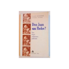 DON JUAN SAU PAVLOV. ESEU DESPRE COMUNICAREA PUBLICITARA de CLAUDE BONNANGE , CHANTAL THOMAS , 1999