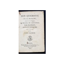 DON QUICHOTTE DE LA MANCHE traduii de l'espagniolde MICHEL DE CERVANTES par FLORIAN, 3 TOMURI - PARIS, 1810