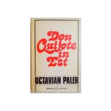 DON QUIJOTE IN EST de OCTAVIAN PALER,BUC.1994  * CONTINE DEDICATIE