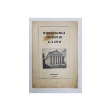 DONATIA MUZEULUI A. SIMU - BUCURESTI, 1927 *DEDICATIE