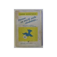 DORESC CA MICILE MELE RANDULETE ... EPISTOLE VESELE CU 35 DE DESENE IN TEXT de FRED GHENADESCU de TUDOR MUSATESCU , 1945