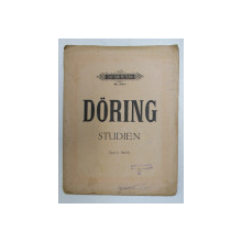 DORING - STUDIEN , OPUS 8 . HEFT III , PIANOFORTE , SFARSITUL SECOLULUI XIX , CONTINE  PARTITURI