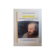 DOSTOIEVSKI IN DRUMUL DE LA OCNA LA PASIUNE de TASOS ATHANASIADIS , 2005