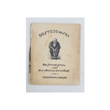 DOSTOJEWSKI, Die frendle frau und Der MannuntermBett - Munchen, 1920