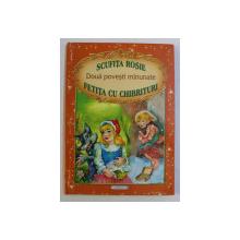 DOUA POVESTI MINUNATE - SCUFITA ROSIE , FETITA CU CHIBRITURI de FRATII GRIMM , ilustratii de INA SELTEA