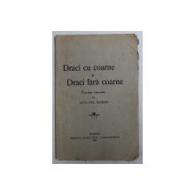 DRACI CU COARNE SI DRACI FARA COARNE  - POVESTIRE MINUNATA de MONAHUL DAMIAN , 1939