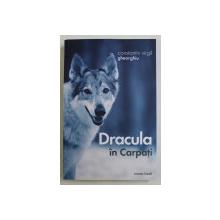 DRACULA IN CARPATI , roman inedit de CONSTANTIN VIRGIL GHEORGHIU , 2019