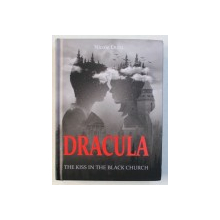 DRACULA THE KISS IN THE BLACK CHURCH by NICOLE DUTU , 2018