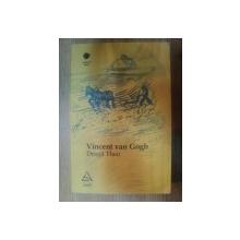 DRAGA THEO . SCRISORI CATRE FRATELE MEU de VINCENT VAN GOGH , 2008