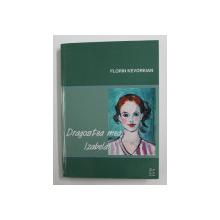 DRAGOSTEA MEA ...IZABELA de FLORIN KEVORKIAN , 2004 , DEDICATIE *