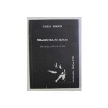 DRAGOSTEA NU MOARE . O CONCLUZIE LA 16 ANI de CHRIS SIMION , 1994