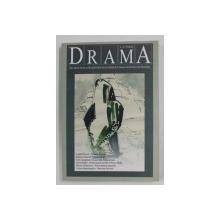 DRAMA , REVISTA DE TEORIE SI LITERATURA DRAMATICA , NR. 1 - 2 DIN 2009