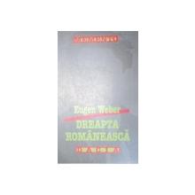 DREAPTA ROMANEASCA de EUGEN WEBER  EDITIA A 2-A  1999