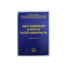 DREPT ADMINISTRATIV SI INSTITUTII POLITICO - ADMINISTRATIVE - MANUAL PRACTIC de VERGINIA VEDINAS , 2002