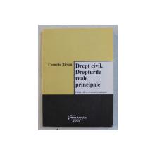 DREPT CIVIL . DREPTURILE REALE PRINCIPALE de CORNELIU BARSAN , 2008
