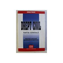 DREPT CIVIL - PARTEA GENERALA de CORNELIU TURIANU , 2003