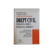 DREPT CIVIL, PERSOANA FIZICA, PERSOANA JURIDICA de IOSIF ROBI URS, CARMEN TODICA, 2007