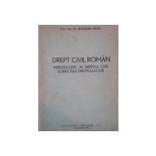 DREPT CIVIL ROMAN, INTRODUCERE IN DREPTUL CIVIL SUBIECTELE DREPTULUI CIVIL de GHEORGHE BELEIU, BUC. 1992