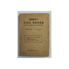 DREPT CIVIL ROMAN -STUDIU DE DOCTRINA SI JURISPRUDENTA - ROSSETI BALANESCU  SI AL. BAICOIANU    VOL.II - 1943