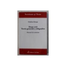 DREPT CIVIL - TEORIA GENERALA A OBLIGATIILOR - MANUAL DE SEMINAR de CRISTINA ZAMSA, 2010