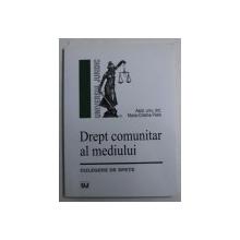 DREPT COMUNITAR AL MEDIULUI  - CULEGERE DE SPETE de MARIA - CRISTINA PETRE , 2008