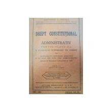 DREPT CONSTITUTIONAL SI ADMINISTRATIV PENTRU CLASA A 2-A A SCOALELOR SUPERIOARE DE COMERT-ALEXANDRU G. GIUGLEA  EDITIA I-A  1932