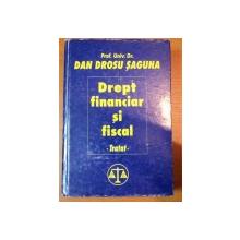 DREPT FINANCIAR SI FISCAL-DAN DROSU SAGUNA,BUC.2000