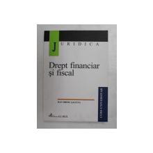DREPT FINANCIAR SI FISCAL de DAN DROSU SAGUNA , 2003