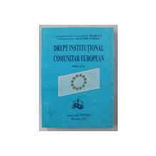 DREPT INSTITUTIONAL COMUNITAR EUROPEAN ED. a - V - a de ION P. FILIPESCU , AUGUSTIN FUEREA , 2000