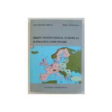 DREPT INSTITUTIONAL EUROPEAN SI POLITICI COMUNITARE de IRINA MOROIANU ZLATESCU si RADU C . DEMETRESCU , 2001
