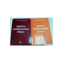DREPT INTERNATIONAL PUBLIC 2 VOLUME-PROF.UNIV.DR.DUMITRU MAZILU