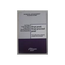 DREPT PENAL - DREPT PROCESUAL PENAL - TESTE GRILA PENTRU SEMINARII , EXAMENE DE AN SI LICENTA de ION NEAGU ...MIRCEA DAMASCHIN , 2009