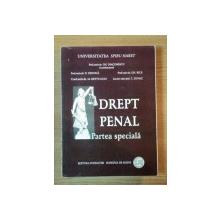 DREPT PENAL, PARTEA SPECIALA de GH. DIACONESCU, D. DINUICA....BUC. 2007