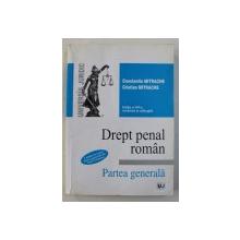 DREPT PENAL ROMAN - PARTEA GENERALA de CONSTANTIN MITRACHE si CRISTIAN MITRACHE , 2010