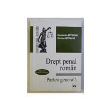 DREPT PENAL ROMAN - PARTEA GENERALA ED. a - II - a REVAZUTA SI ADAUGITA de CONST. MITRACHE , CRISTIAN MITRACHE , 2003