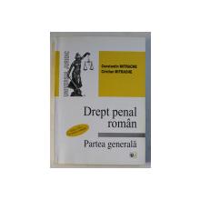 DREPT PENAL ROMAN  - PARTEA GENERALA , EDITIA A VII - A de CONSTANTIN MITRACHE si CRISTIAN MITRACHE , 2009