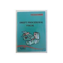 DREPT PROCEDURAL FISCAL ( TRATEAZA LEGISLATIA IN VIGOARE PANA LA DATA DE 1 MAI 2009 ) de NADIA CERASELA DARIESCU , 2009