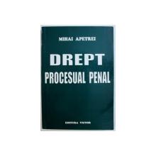 DREPT PROCESUAL PENAL de MIHAI APETREI , 2004