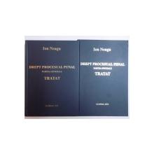 DREPT PROCESUAL PENAL. PARTEA GENERALA (VOL I) / PARTEA SPECIALA (VOL II). TRATAT de ION NEAGU  2006