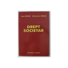 DREPT SOCIETAR de IOAN MIZGA , ALEXANDRU MIZGA , 2006