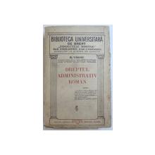 DREPTUL ADMINISTRATIV ROMAN de M. VARARU , 1928
