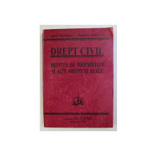 DREPTUL CIVIL . DREPTUL DE PROPRIETATE SI ALTE DREPTUI REALE de ION P. FILIPESCU , ANDREI I. FILIPESCU , 2000
